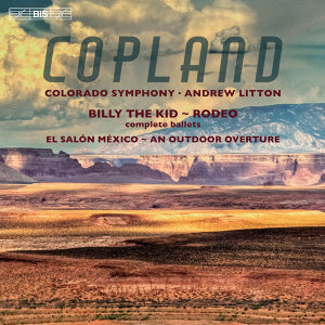 Copland: Billy the Kid, Rodeo, El Salón México & An Outdoor Overture