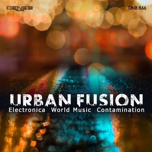Urban Fusion - Electronica World Music Contamination