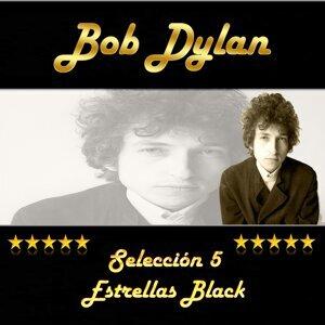 Bob Dylan, Selección 5 Estrellas Black
