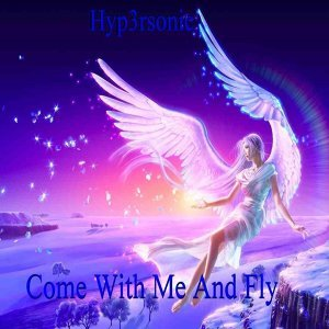 Come With Me and Fly