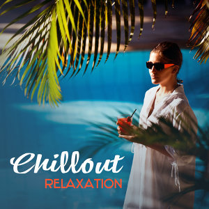Chillout Relaxation – Electronic Chill Out Music, Deep Relax, Ibiza Lounge, Relaxing Music