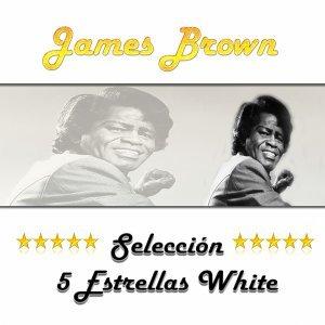 James Brown, Selección 5 Estrellas White