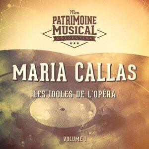 Les idoles de l'opéra : Maria Callas, Vol. 1