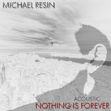 Nothing Is Forever - Acoustic - Acoustic