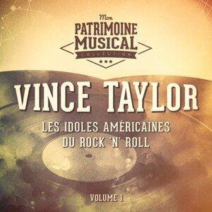 Les idoles américaines du rock 'n' roll : Vince Taylor, Vol. 1