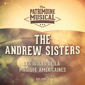 Les idoles de la musique américaine : The Andrews Sisters, Vol. 1