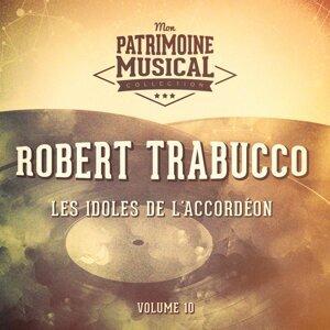 Les idoles de l'accordéon : Robert Trabucco, Vol. 10