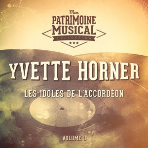 Les idoles de l'accordéon : Yvette Horner, Vol. 3