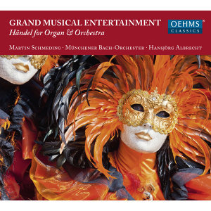 Handel: Grand Musical Entertainment – New Concertos for Organ & Orchestra (Arr. H. Albrecht)