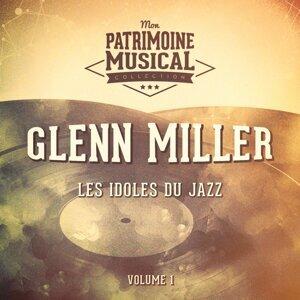 Les idoles du Jazz : Glenn Miller, Vol. 1