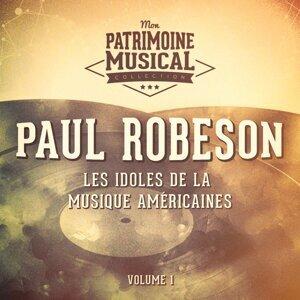 Les idoles de la musique américaine : Paul Robeson, Vol. 1