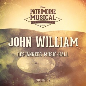 Les années music-hall : John William, Vol. 2