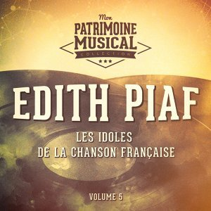 Les idoles de la chanson française : Edith Piaf, Vol. 5