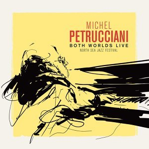 Both Worlds - Live at the North Sea Jazz Festival