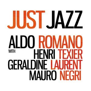 Just Jazz (feat. Henri Texier, Géraldine Laurent & Mauro Negri) - Limited Edition