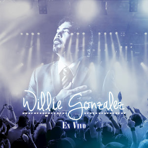 Willie Gonzalez En Vivo - En Vivo