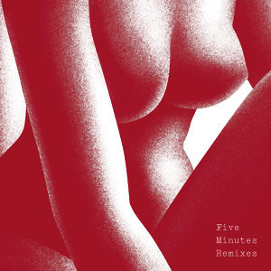 Five Minutes - Remixes