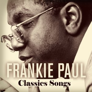 Frankie Paul: Classic Songs
