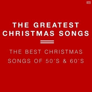 The Greatest Christmas Songs