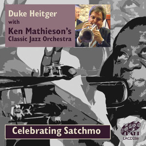 Celebrating Satchmo (feat. Ken Mathieson's Classic Jazz Orchestra)