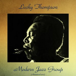 Modern Jazz Group - Remastered 2017