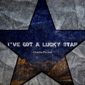 I've Got A Lucky Star