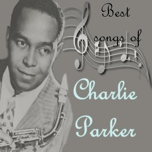 Best  songs of Charlie Parker