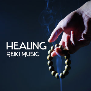 Healing Reiki Music – Soft Sounds to Meditate, Relaxing Time, New Age Music, Sounds to Calm Down