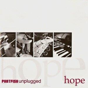 Hope - Phatfish Unplugged Live
