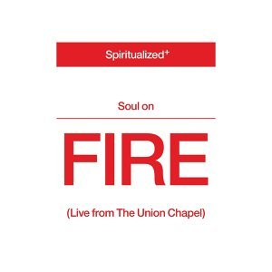 Soul On Fire - Live from the Union Chapel