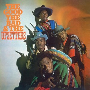 The Good, The Bad & The Upsetters