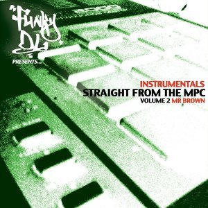 Straight from the MPC, Vol. 2 (Funky DL Presents Mr Brown) - Instrumental Version