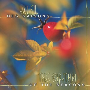 Au fil des saisons - The Rhythm of the Seasons