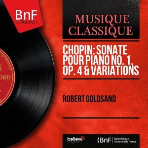 Chopin: Sonate pour piano No. 1, Op. 4 & Variations - Mono Version
