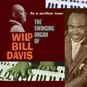 In a Mellow Tone. The Swinging Organ of Wild Bill Davis