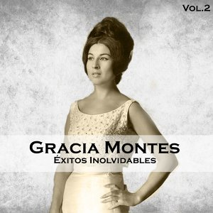 Gracia Montes - Éxitos Inolvidables, Vol. 2