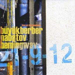 Buyukberber Nabatov Hemingway (Live)