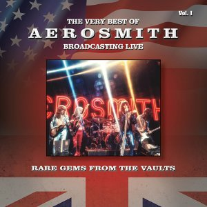 The Very Best of Aerosmith - Broadcasting Live, Rare Gems from the Vaults, Vol. 1