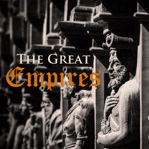 The Great Empires (帝國時代)