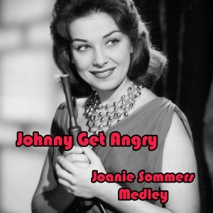 Johnny Get Angry Medley: Johnny Get Angry / A Nightingale Sang in Berkeley Square / The Piano Boy / I Don't Want to Walk Without You / Mean to Me / Shake Hands with a Fool / One Boy / Since Randy Moved Away / Theme from a Summer Place / Seems Like Long