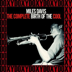 The Complete Birth of the Cool - Hd Remastered Edition, Doxy Collection
