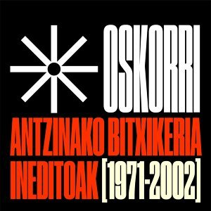 Antzinako bitxikeria ineditoak (1971 - 2002)