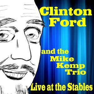 Clinton Ford Live at the Stables