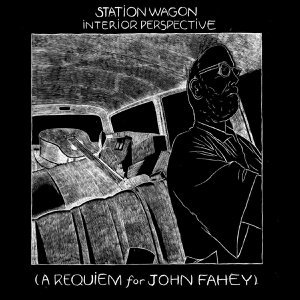Station Wagon Interior Perspective (A Requiem for John Fahey)