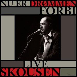 Nu Er Drømmen Forbi - Live Skousen