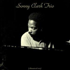 Sonny Clark Trio - Remastered 2017