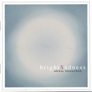 Bright Sadness