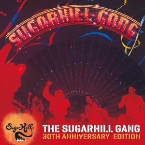 The Sugarhill Gang - 30th Anniversary Edition - Expanded Version