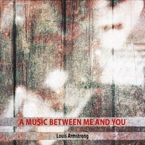 A Music Between Me and You
