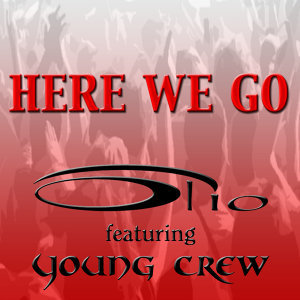 Here We Go featuring Young Crew